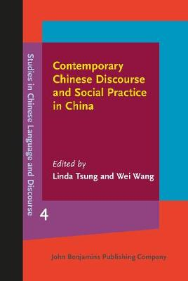 Contemporary Chinese Discourse and Social Practice in China - Studies in Chinese Language and Discourse 4 (Hardback)