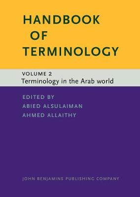 Handbook of Terminology: Volume 2. Terminology in the Arab world - Handbook of Terminology 2 (Hardback)