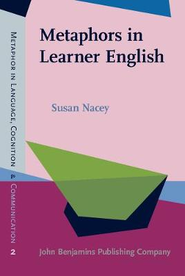 Metaphors in Learner English - Metaphor in Language, Cognition, and Communication 2 (Hardback)