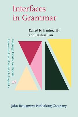 Interfaces in Grammar - Language Faculty and Beyond 15 (Hardback)