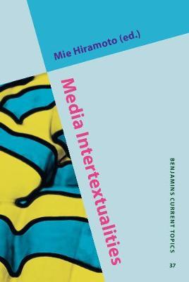 Media Intertextualities - Benjamins Current Topics 37 (Hardback)