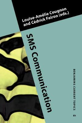 SMS Communication: A linguistic approach - Benjamins Current Topics 61 (Hardback)