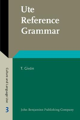 Ute Reference Grammar - Culture and Language Use 3 (Paperback)