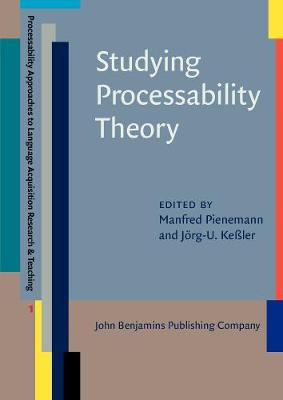 Studying Processability Theory: An Introductory Textbook - Processability Approaches to Language Acquisition Research & Teaching 1 (Paperback)