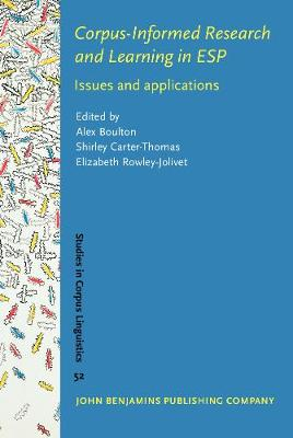 Corpus-Informed Research and Learning in ESP: Issues and applications - Studies in Corpus Linguistics 52 (Hardback)