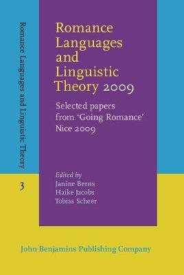 Romance Languages and Linguistic Theory 2009: Selected papers from 'Going Romance' Nice 2009 - Romance Languages and Linguistic Theory 3 (Hardback)