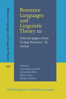 Romance Languages and Linguistic Theory 10: Selected papers from 'Going Romance' 28, Lisbon - Romance Languages and Linguistic Theory 10 (Hardback)