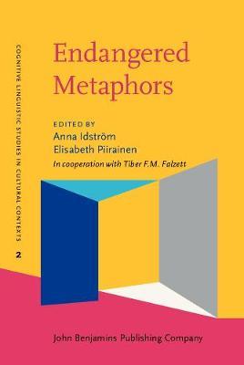Endangered Metaphors - Cognitive Linguistic Studies in Cultural Contexts 2 (Hardback)