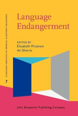 Language Endangerment: Disappearing metaphors and shifting conceptualizations - Cognitive Linguistic Studies in Cultural Contexts 7 (Hardback)
