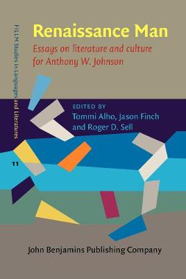 Renaissance Man: Essays on literature and culture for Anthony W. Johnson - FILLM Studies in Languages and Literatures 11 (Hardback)