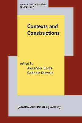 Contexts and Constructions - Constructional Approaches to Language 9 (Hardback)