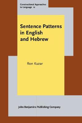 Sentence Patterns in English and Hebrew - Constructional Approaches to Language 12 (Hardback)