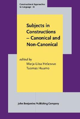 Subjects in Constructions - Canonical and Non-Canonical - Constructional Approaches to Language 16 (Hardback)