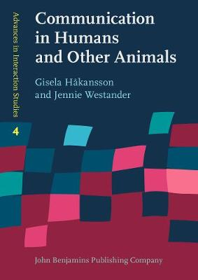 Communication in Humans and Other Animals - Advances in Interaction Studies 4 (Paperback)
