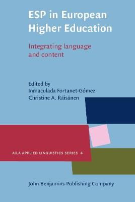 ESP in European Higher Education: Integrating language and content - AILA Applied Linguistics Series 4 (Hardback)