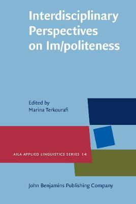 Interdisciplinary Perspectives on Im/politeness - AILA Applied Linguistics Series 14 (Hardback)