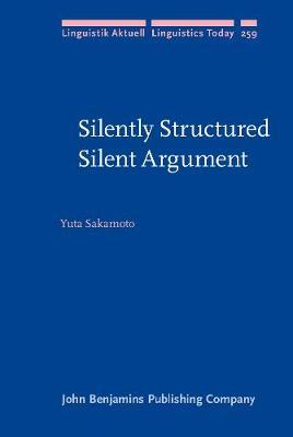 Silently Structured Silent Argument - Linguistik Aktuell/Linguistics Today 259 (Hardback)