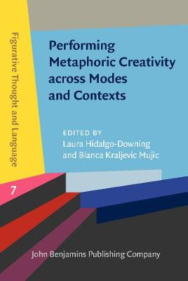 Performing Metaphoric Creativity across Modes and Contexts - Figurative Thought and Language 7 (Hardback)