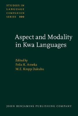 Aspect and Modality in Kwa Languages - Studies in Language Companion Series 100 (Hardback)