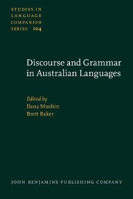 Discourse and Grammar in Australian Languages - Studies in Language Companion Series 104 (Hardback)