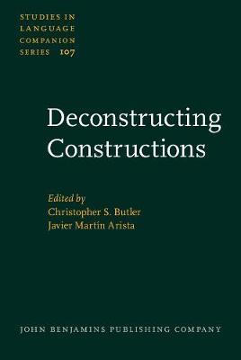 Deconstructing Constructions - Studies in Language Companion Series 107 (Hardback)