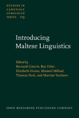 Introducing Maltese Linguistics: Selected papers from the 1st International Conference on Maltese Linguistics, Bremen, 18-20 October, 2007 - Studies in Language Companion Series 113 (Hardback)