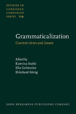Grammaticalization: Current views and issues - Studies in Language Companion Series 119 (Hardback)