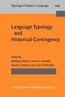 Language Typology and Historical Contingency: In honor of Johanna Nichols - Typological Studies in Language 104 (Hardback)