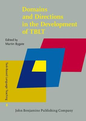 Domains and Directions in the Development of TBLT: A decade of plenaries from the international conference - Task-Based Language Teaching 8 (Hardback)