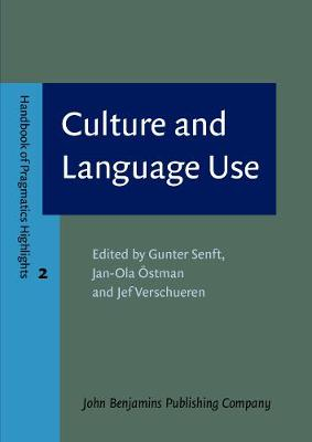 Culture and Language Use - Handbook of Pragmatics Highlights 2 (Paperback)