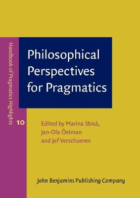 Philosophical Perspectives for Pragmatics - Handbook of Pragmatics Highlights 10 (Paperback)