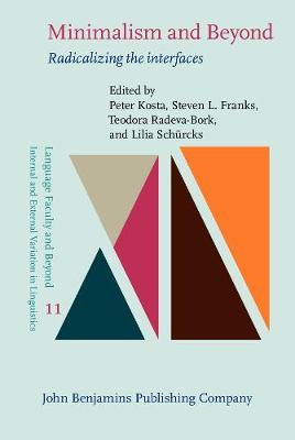 Minimalism and Beyond: Radicalizing the interfaces - Language Faculty and Beyond 11 (Hardback)