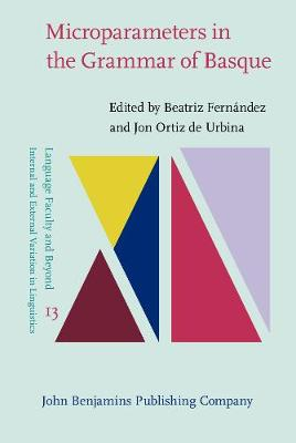 Microparameters in the Grammar of Basque - Language Faculty and Beyond 13 (Hardback)