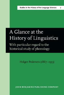 A Glance at the History of Linguistics: with particular regard to the historical study of phonology - Studies in the History of the Language Sciences 7 (Hardback)