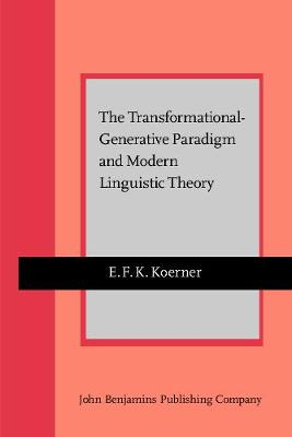 The Transformational-Generative Paradigm and Modern Linguistic Theory - Current Issues in Linguistic Theory 1 (Paperback)
