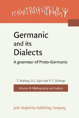 Germanic and its Dialects: A grammar of Proto-Germanic. Volume III: Bibliography and Indices (Hardback)