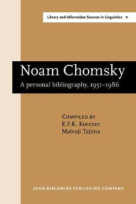 Noam Chomsky: A personal bibliography, 1951-1986 - Library and Information Sources in Linguistics 11 (Hardback)