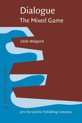 Dialogue - The Mixed Game - Dialogue Studies 10 (Hardback)