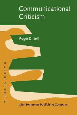 Communicational Criticism: Studies in literature as dialogue - Dialogue Studies 11 (Hardback)