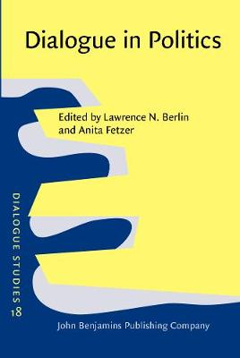 Dialogue in Politics - Dialogue Studies 18 (Hardback)