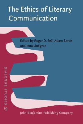 The Ethics of Literary Communication: Genuineness, directness, indirectness - Dialogue Studies 19 (Hardback)