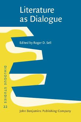 Literature as Dialogue: Invitations offered and negotiated - Dialogue Studies 22 (Hardback)