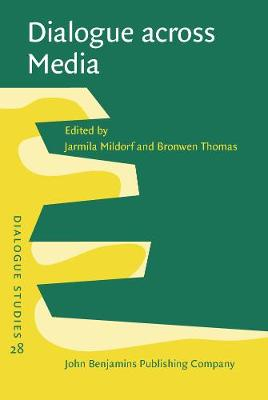 Dialogue across Media - Dialogue Studies 28 (Hardback)