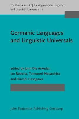 Germanic Languages and Linguistic Universals - The Development of the Anglo-Saxon Language and Linguistic Universals 1 (Hardback)