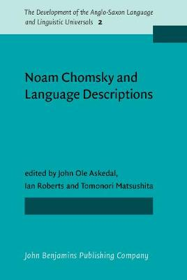 Noam Chomsky and Language Descriptions - The Development of the Anglo-Saxon Language and Linguistic Universals 2 (Hardback)