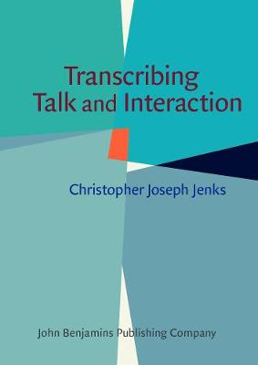 Transcribing Talk and Interaction: Issues in the representation of communication data (Paperback)