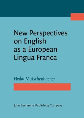 New Perspectives on English as a European Lingua Franca (Hardback)