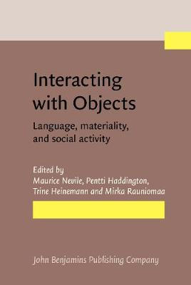 Interacting with Objects: Language, materiality, and social activity (Hardback)