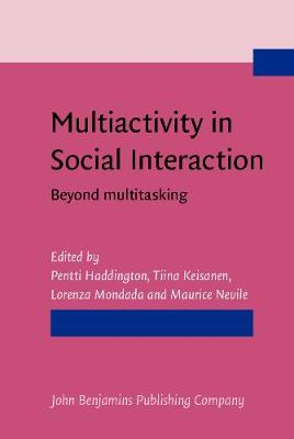 Multiactivity in Social Interaction: Beyond multitasking (Hardback)