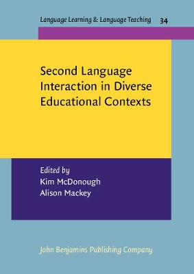 Second Language Interaction in Diverse Educational Contexts - Language Learning & Language Teaching 34 (Paperback)